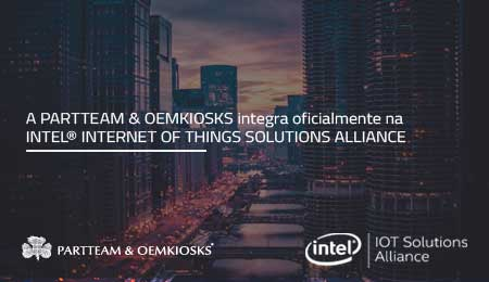 PARTTEAM & OEMKIOSKS  é agora membro da INTEL® INTERNET OF THINGS SOLUTIONS ALLIANCE