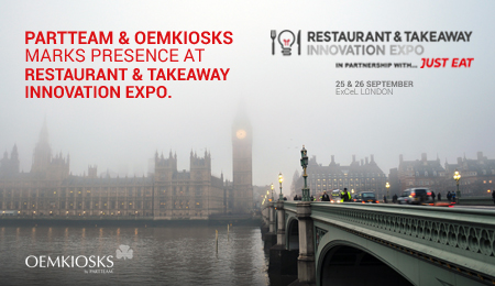 PARTTEAM & OEMKIOSKS will be present at Restaurant & Takeaway Innovation Expo 2018 event