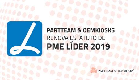PARTTEAM & OEMKIOSKS RENOVA ESTATUTO PME LÍDER 2019